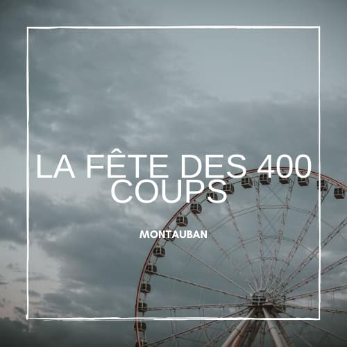 Fêtes des 400 coups àMontauban