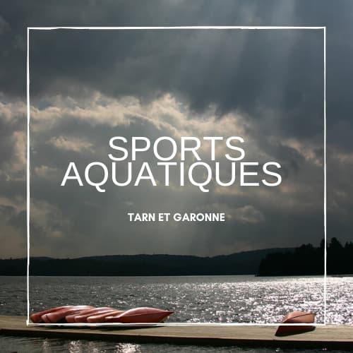 Sports aquatiques dans le Tarn et Garonne