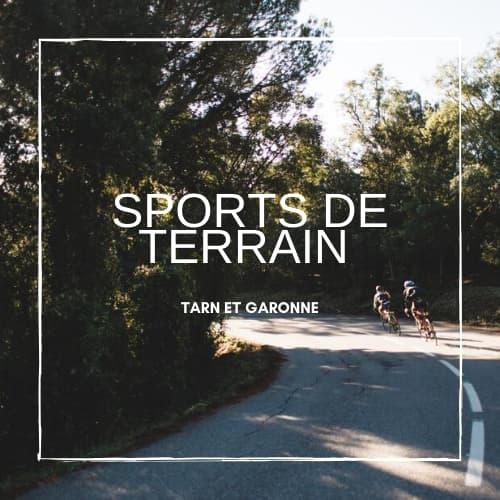 Sports de terrain dans le Tarn et Garonne